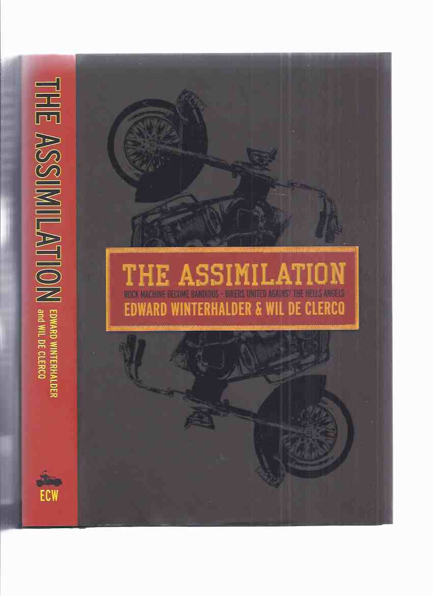 Image for The Assimilation:  Rock Machine Become Bandidos - Bikers United Against the Hells Angels ( Motorcycle Club / Gang / Quebec organized Crime )