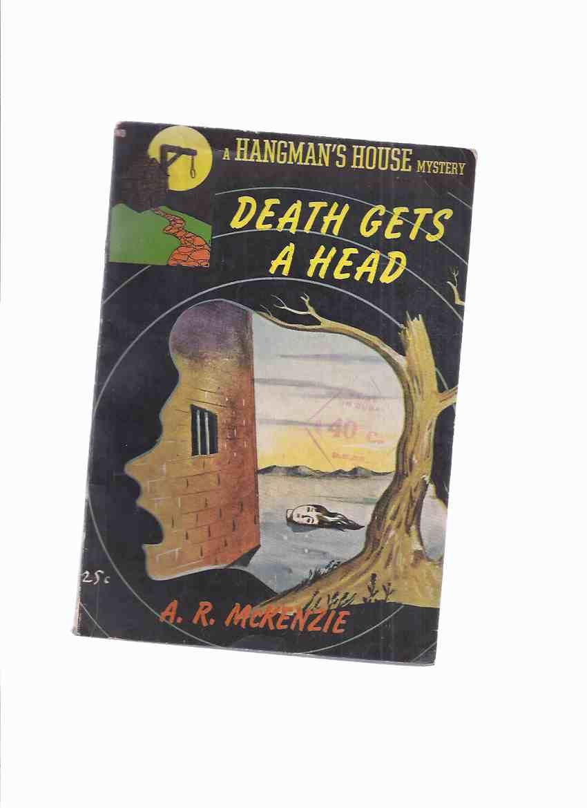 Image for Death Gets a Head -by A R McKenzie / Hangman's House # 5