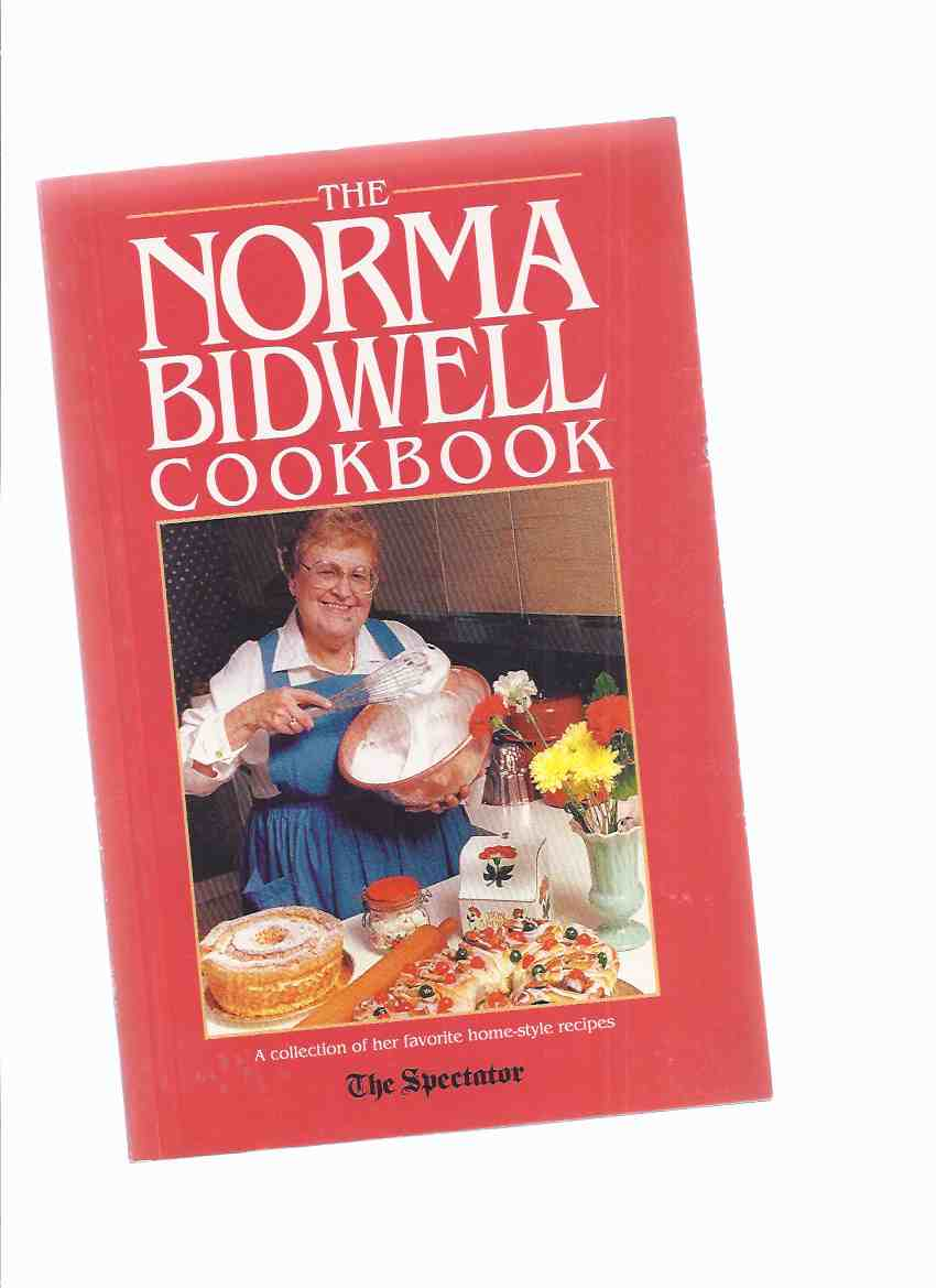 Image for The Norma Bidwell Cookbook -a Signed Copy --a Collection of Her Favorite Home Style Recipes --- The Hamilton Spectator ( Cook Book / Favourite / Cooking )( Ontario )
