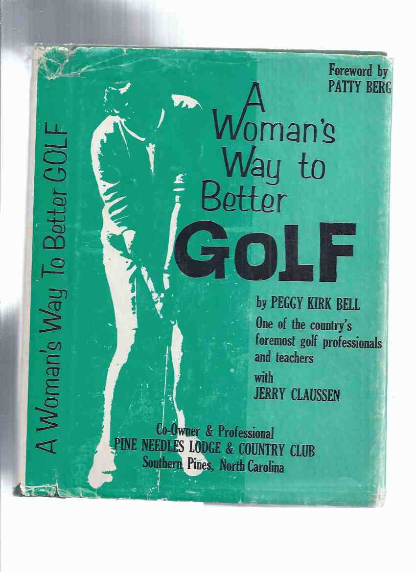 Image for A Woman's Way to Better Golf -by Peggy Kirk Bell, One of the Country's Foremost Golf Professionals and Teachers -a Signed Copy