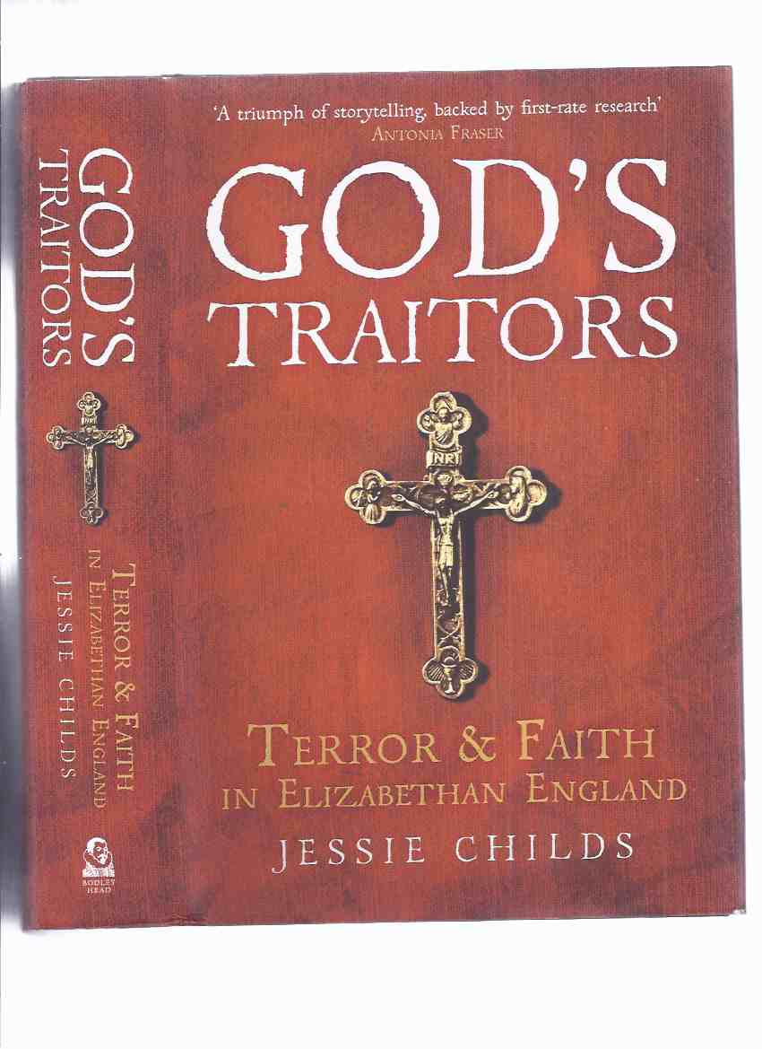 Image for God's Traitors: Terror and Faith in Elizabethan England by Jessie Childs