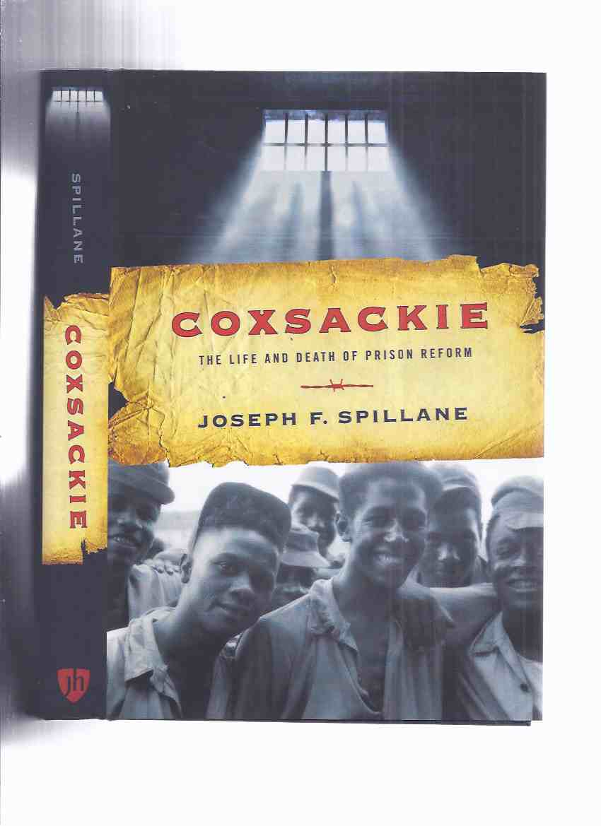 Image for Coxsackie: The Life and Death of Prison Reform by Joseph F Spillane / Johns Hopkins University Press