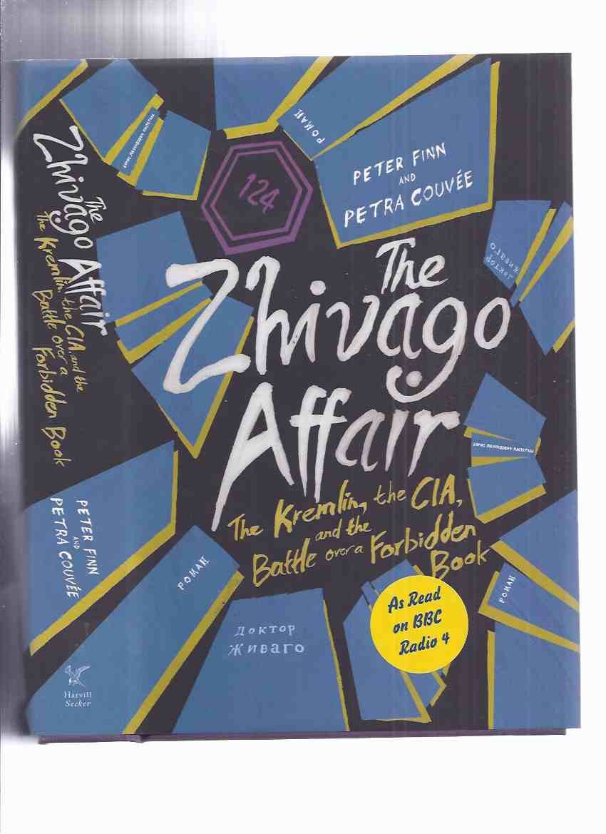 Image for The Zhivago Affair: The Kremlin, the CIA and the battle over a Forbidden Book by Peter Finn and Petra Couvee ( Dr / Doctor Zhivago )