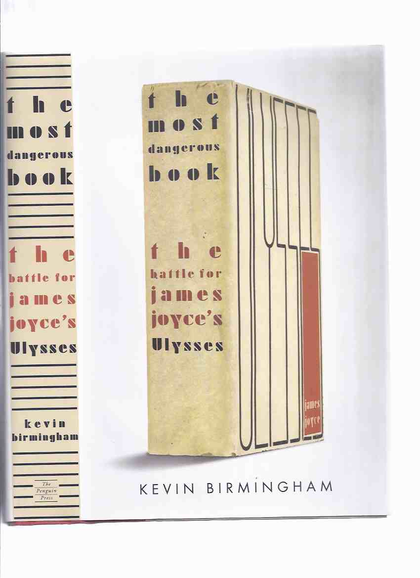 Image for The Most Dangerous Book: The Battle for James Joyce's Ulysses by Kevin Birmingham