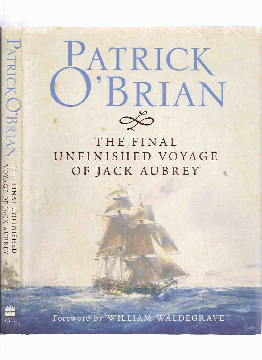 Image for The Final Unfinished Voyage of Jack Aubrey - Including Facsimile of the Manuscript  (AKA:  21 ) ---a Jack Aubrey Novel ---by Patrick O'Brian