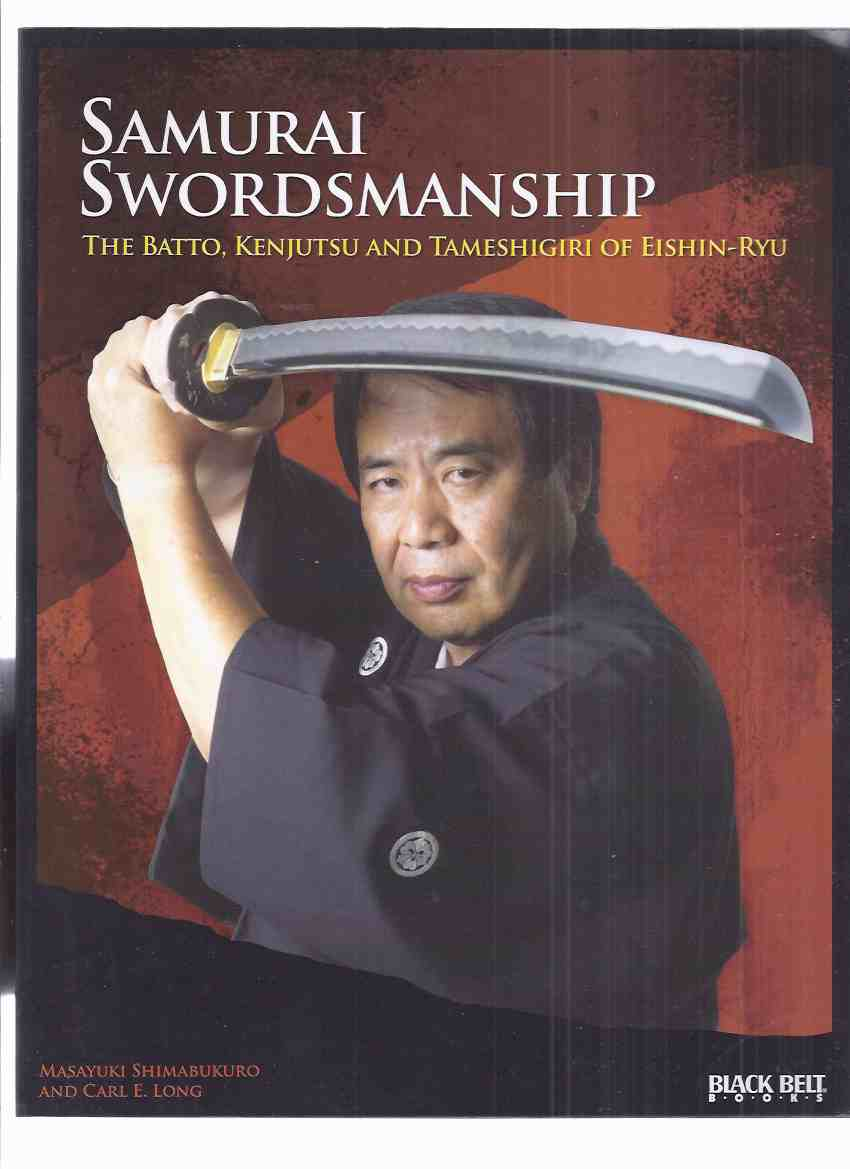 Image for Samurai Swordsmanship: The Batto, Kenjutsu and Tameshigiri of Eishen-Ryu - Masayuki Shimabukuro and Carl E Long / Black Belt Books ( Philosophy, Techniques, History )( Swords )
