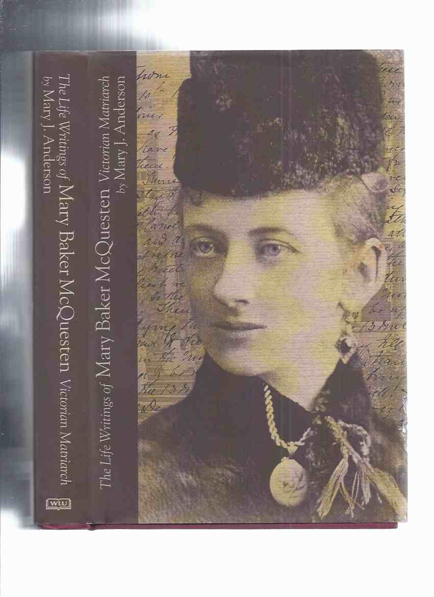 Image for The Life Writings of Mary Baker McQuesten: Victorian Matriarch -by Mary J Anderson -a Signed Copy ( Hamilton, Ontario / Whitehern )