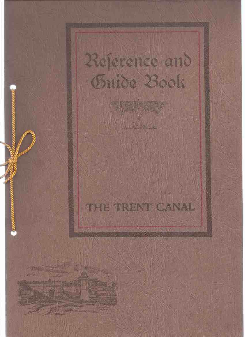 Image for Reference and Guide Book of THE TRENT CANAL Including Kawartha Lakes Lake Simcoe Lake Couchiching ( Facsimile of 1911 Edition Printed By Peterborough Examiner)(inc. Ads for Peterborough Canoe Company, O'Keefe's Lager; Grand Trunk Railway, etc)