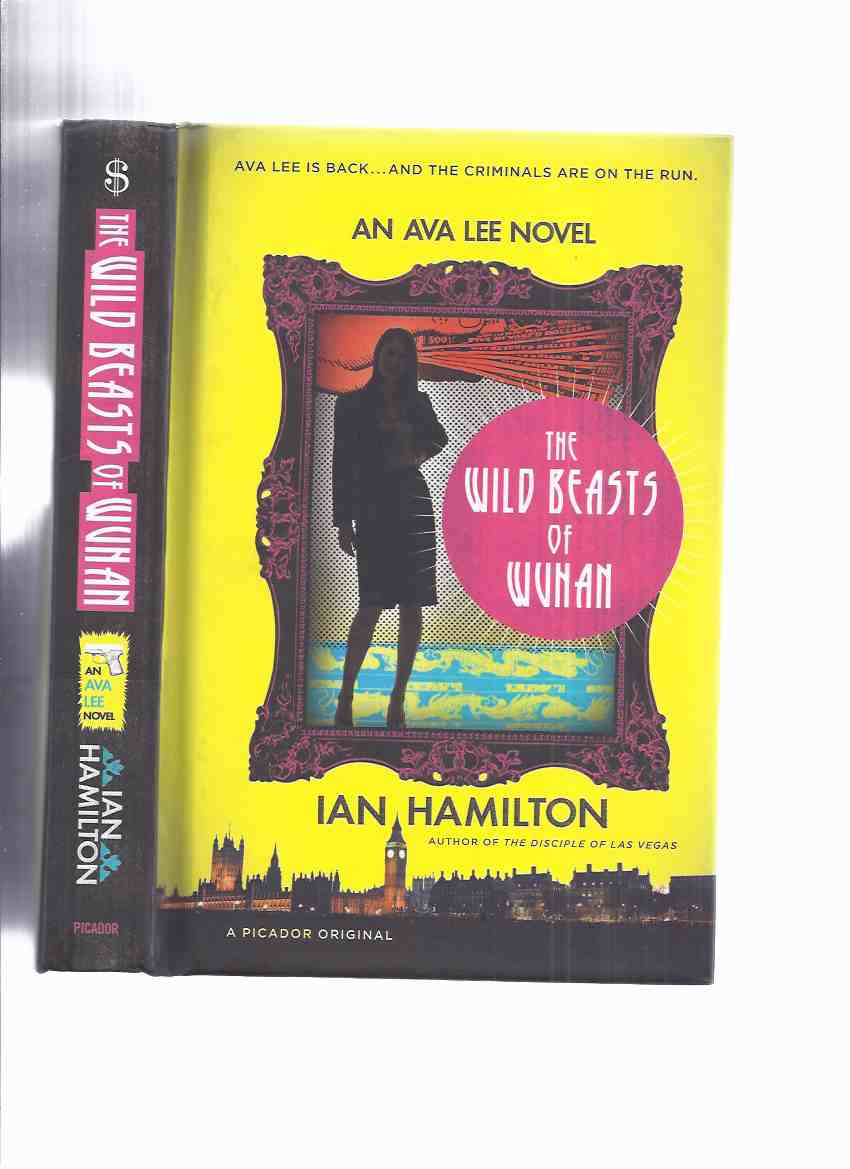 Image for The Wild Beasts of Wuhan -book 3 of the AVA LEE Series -by Ian Hamilton -a Signed Copy ( Volume Three )