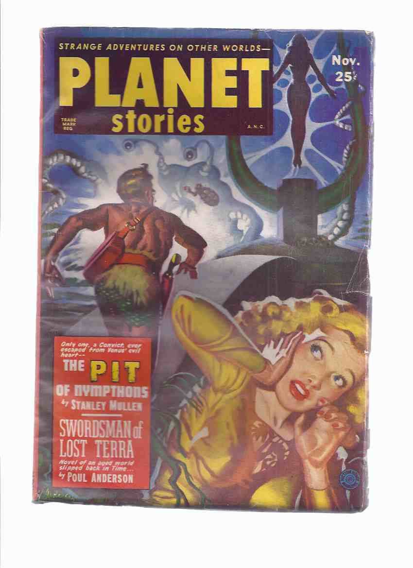 Planet Stories November 1951 Volume 5 # 3 (inc. Swordsman of Lost Terra; Pit of Nympthons; Halftripper; Palimpsest; Grim Green World; The Last Laugh; The Illusionaries; Wreck Off Triton; The Conquistadors Come )( SF / Science Fiction Pulp Magazine )
