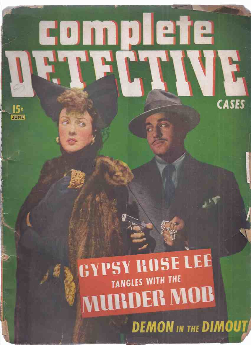 Complete Detective Cases, June 1943 Volume 5, # 3 (inc. Gypsy Rose Lee Tangles with the Murder Mob; Horror Halts a Honeymoon; Amateur Assassin and the Enemy Alien; Case of the Kneeling Corpse, Etc )( Pulp Style Magazine )