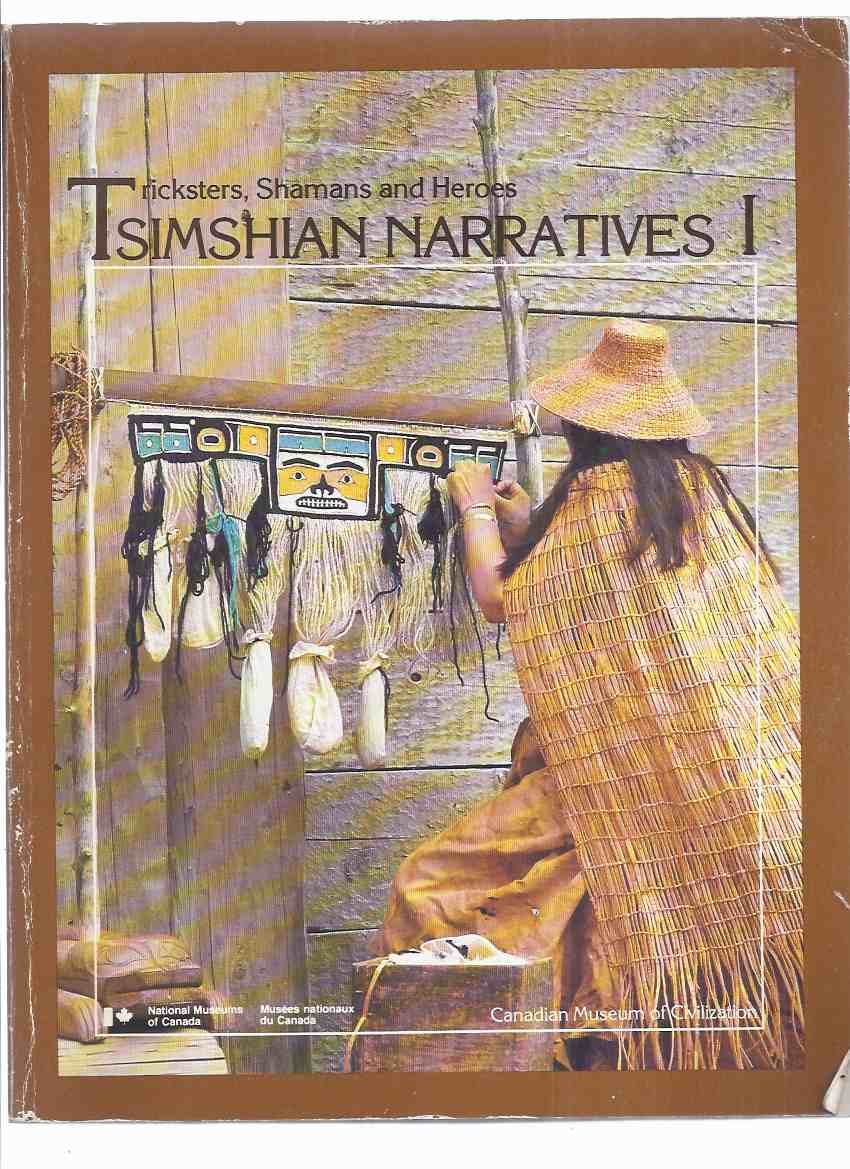 Image for TSIMSHIAN NARRATIVES:  Tricksters, Shamans and Heroes / Canadian Museum of Civilization Mercury Series No. 3 (collected By Marius Barbeau and William Beynon )( Tricksters & Transformers; Origins & Transformations; Supernatural Beings; Houses & Power )