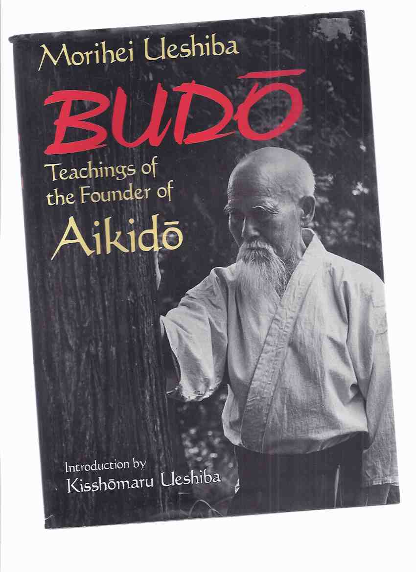 Image for BUDO:  Teachings of the Founder of Aikido -by Morihei Ueshiba ( Martial Arts - Noma Dojo Techniques )