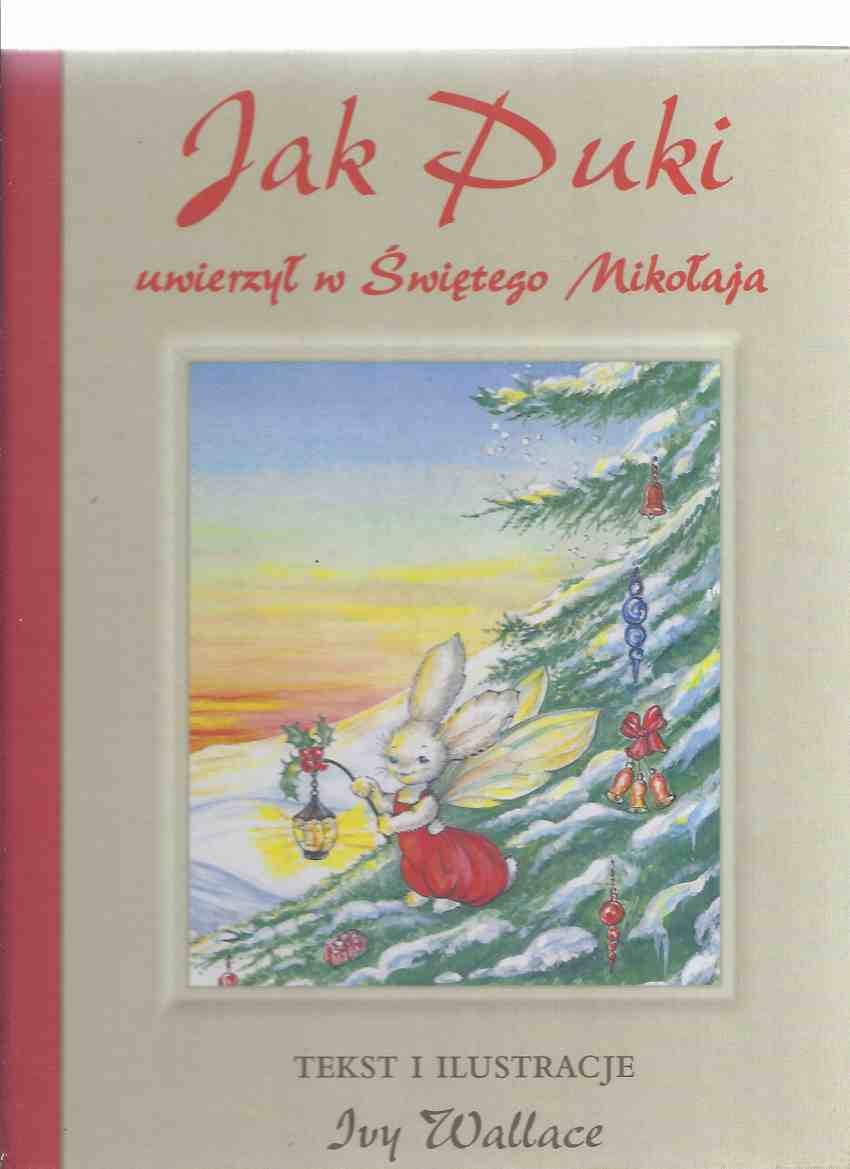 Image for Jak Puki Uwierzyl w Swietego Mikolaja  ---( Tekst I Ilustracje ) by Ivy L Wallace ( a Polish Edition of Pookie Believes in Santa Claus )