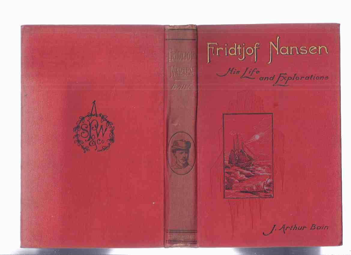 Image for Fridtjof Nansen:  His Life and Explorations -by J Arthur Bain  ( Polar Explorer / Arctic )