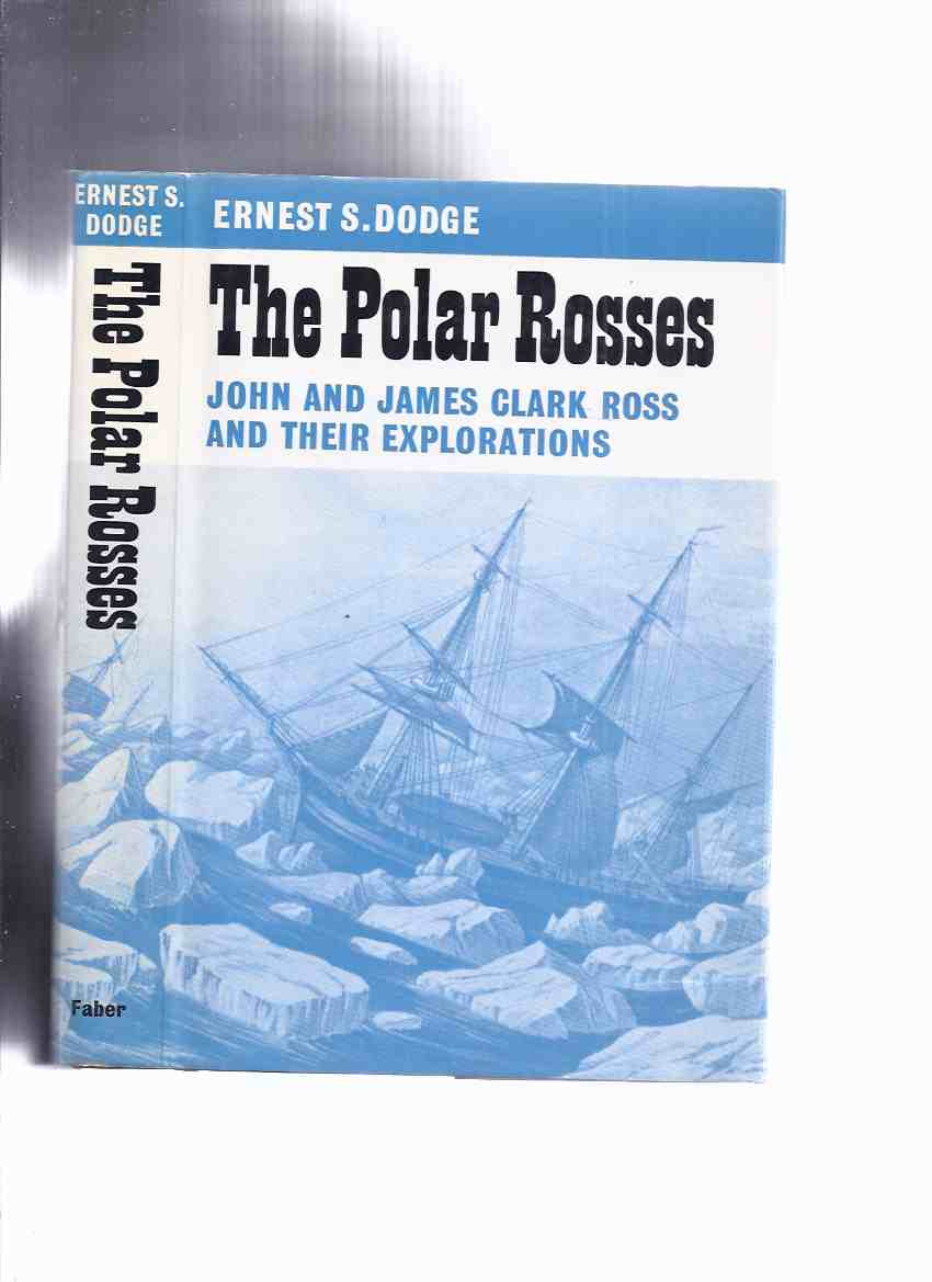 Image for The Polar Rosses:  John and James Clark Ross and Their Explorations -by Ernest S Dodge / Great Travellers series  ( Explorer / Antarctic / Arctic )