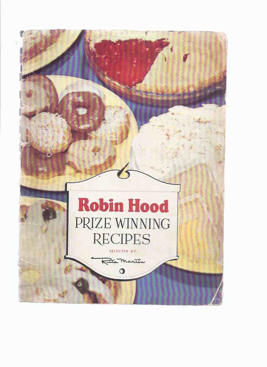 Image for Robin Hood Prize Winning Recipes, Selected By Rita Martin / / Robin Hood Flour Mills Limited  ( Cook Book / Cookbook / Cooking / baking )