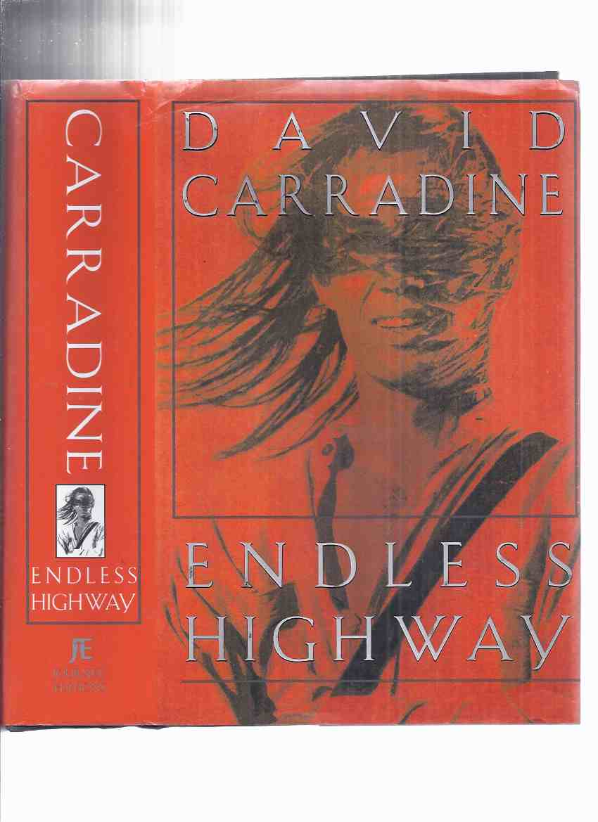 Image for Endless Highway:  David Carradine -a Signed Copy ( Biography / Autobiography )