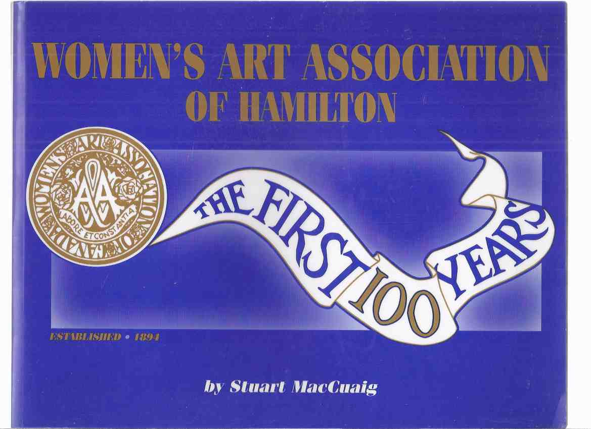 Image for Women's Art Association ( The WAA ) of Hamilton, Established 1894:  The First 100 Years ( Ontario )( One Hundred )
