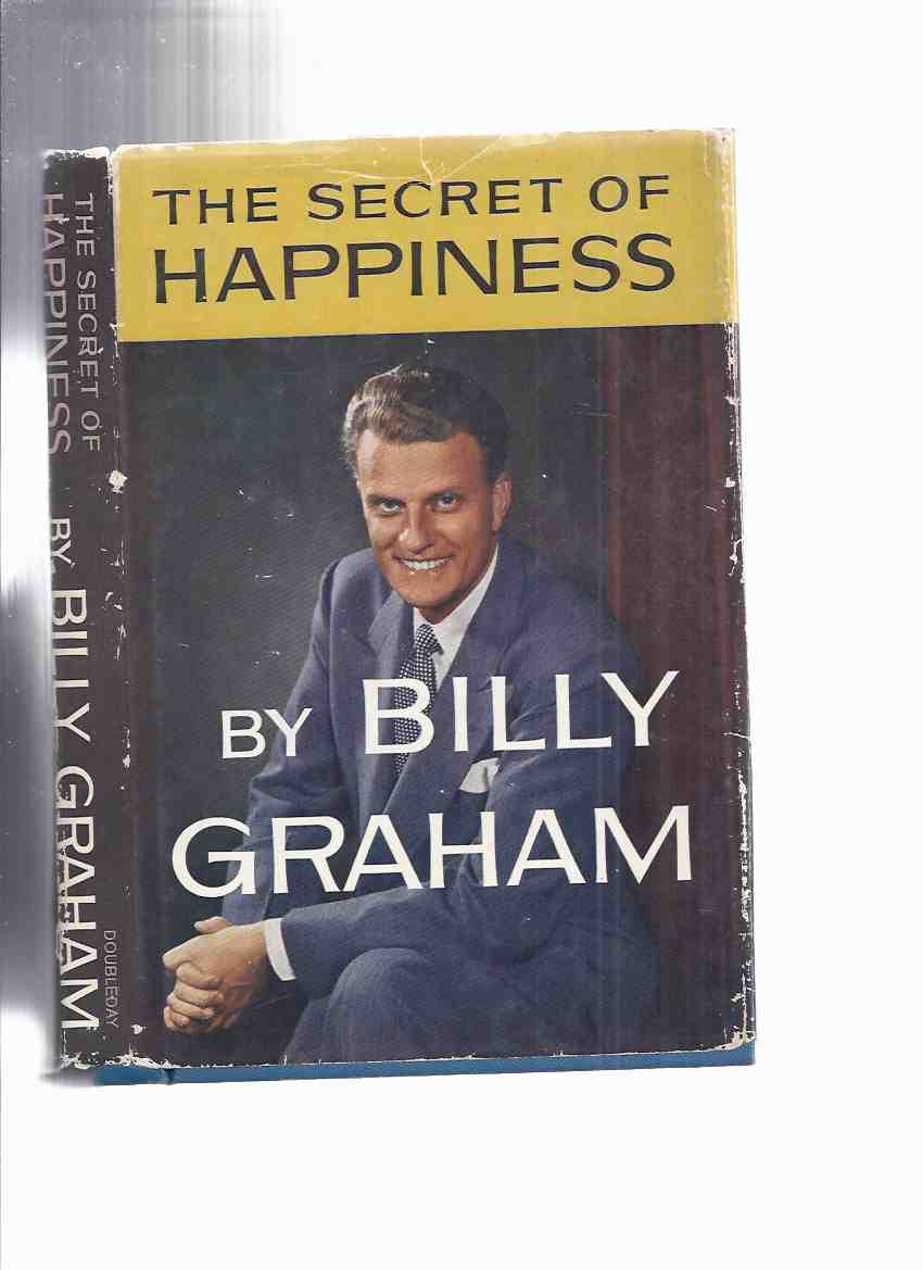 Image for The Secret of Happiness:  Jesus' Teaching on Happiness as Expressed in the Beatitudes -by Billy Graham