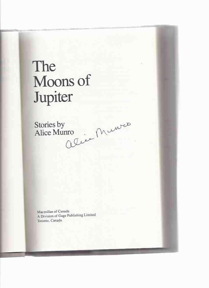 Image for The Moons of Jupiter -by Alice Munro -a Signed Copy  ( Mrs Cross and Mrs Kidd; Labor Day Dinner; Prue; Bardon Bus; Accident; Turkey Season; Dulse; Hard Luck Stories; Visitors; Chaddeleys and Flemings - Connection; The Stone in the Field )