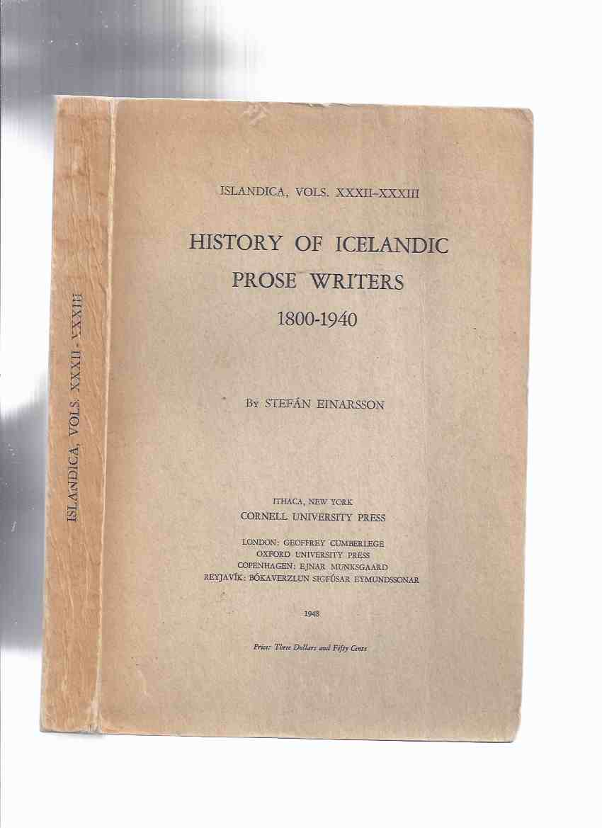 Image for History of Icelandic prose Writers, 1800 - 1940 / ISLANDICA: An Annual Related to Iceland and the Fiske Collection in Cornell University Library, Volumes xxxii and xxxiii - 1800-1940 -by Stefan Einarsson ( 32 /  33 )