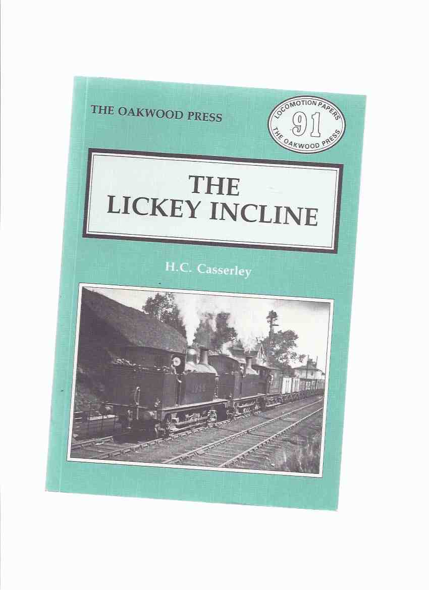 Image for The Lickey Incline -by H C ( Henry Cyril ) Casserley / The Oakwood Press - Locomotion Papers 91 ( Birmingham and Gloucester Railway / Trains  )