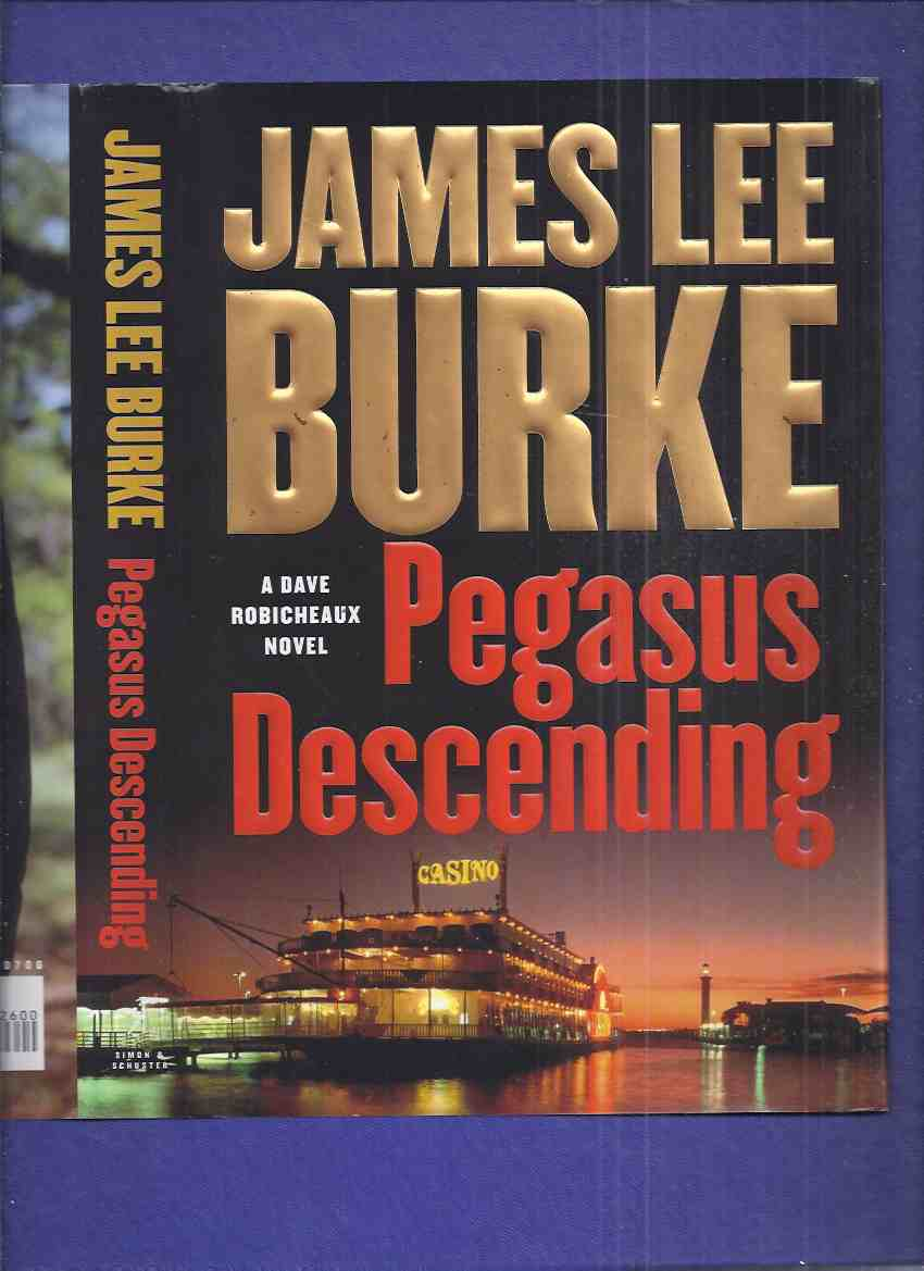 Image for Pegasus Descending ---a Dave Robicheaux Mystery ---by James Lee Burke  -a Signed Copy