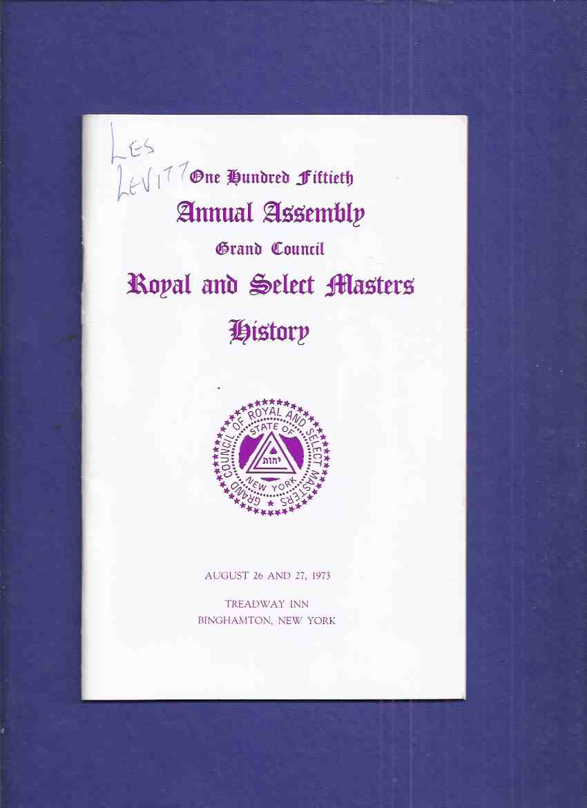 Image for One Hundred Fiftieth Annual Assembly Grand Council Royal and Select Masters History: State of New York ( 1823 - 1973 )( Masons / Freemasons / Masonic )( 150th )