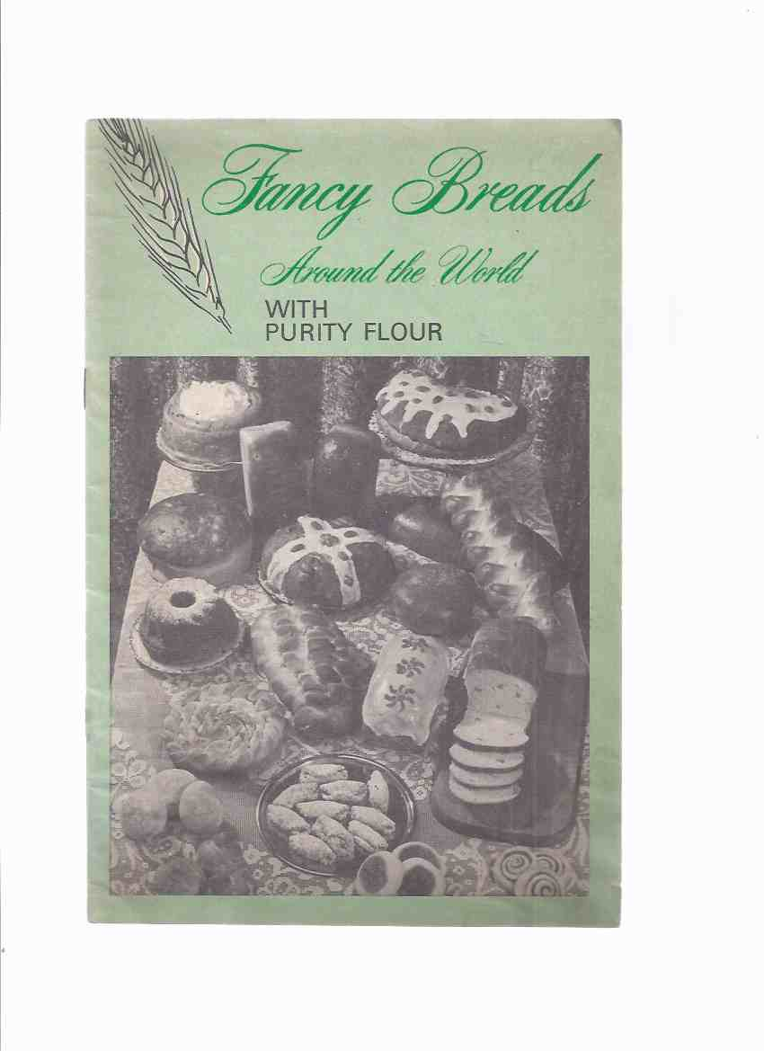 Image for Fancy Breads - Around the World with Purity Flour / Home Service Maple Leaf Mills Limited
