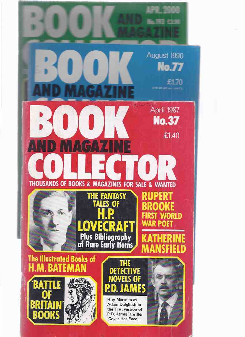 Image for Book & Magazine Collector, issue No. 37, April 1987, # 77 August 1990, 193, April 2000 -3 volumes (inc.H P Lovecraft in all three; also: Rupert Brooke; Anthony Burgess; Jules Verne; P D James; Colin Dexter; John Harvey; etc)