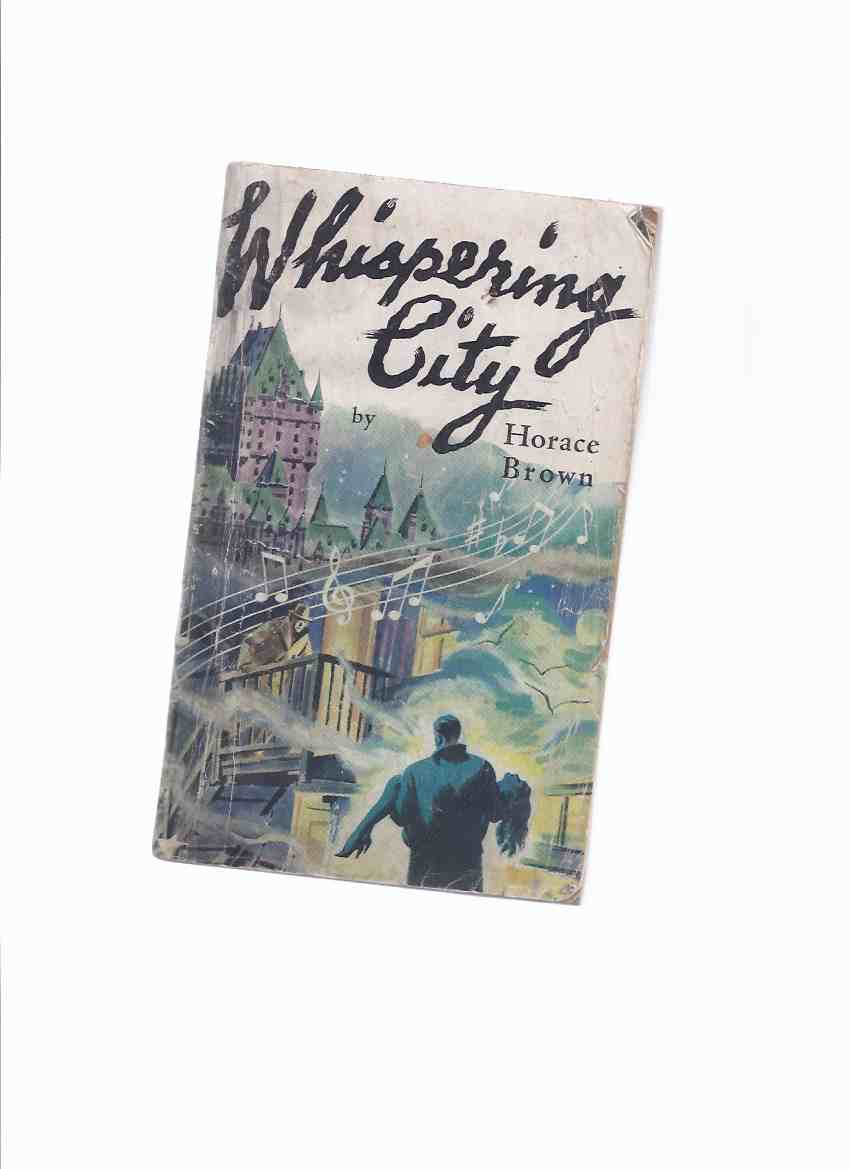 Image for Whispering City:  A Study in Suspense - Adapted By Horace Brown from the Quebec Productions' Film, Based on an Original Story By George Zuckerman and Michael Lennox ( Movie Tie-In / aka:  Crime City )