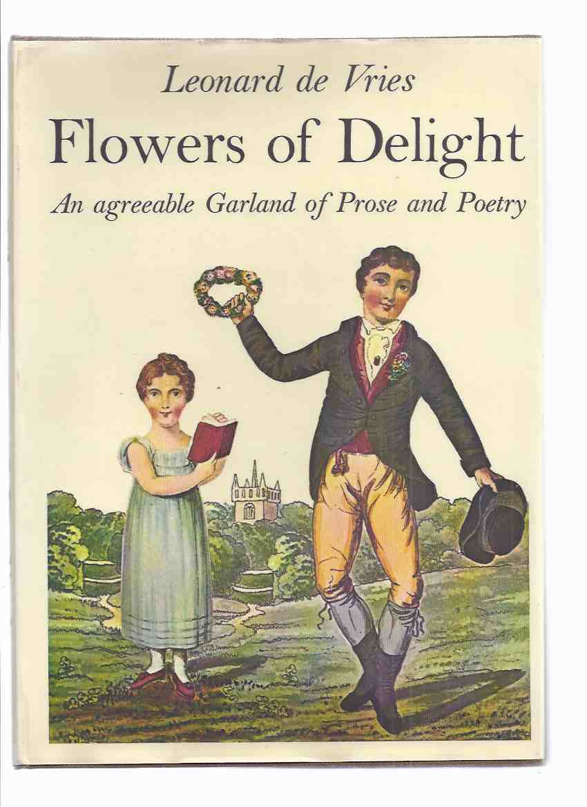 Image for Flowers of Delight from the Osborne Collection of Early Children's Books, An Agreeable Garland of Prose & Poetry for the Instruction & Amusement of Lttle Masters & Misses & Their Distinguished Parents 750 Woodcuts & Engravings 125 in Colour ( 1765 - 1830)