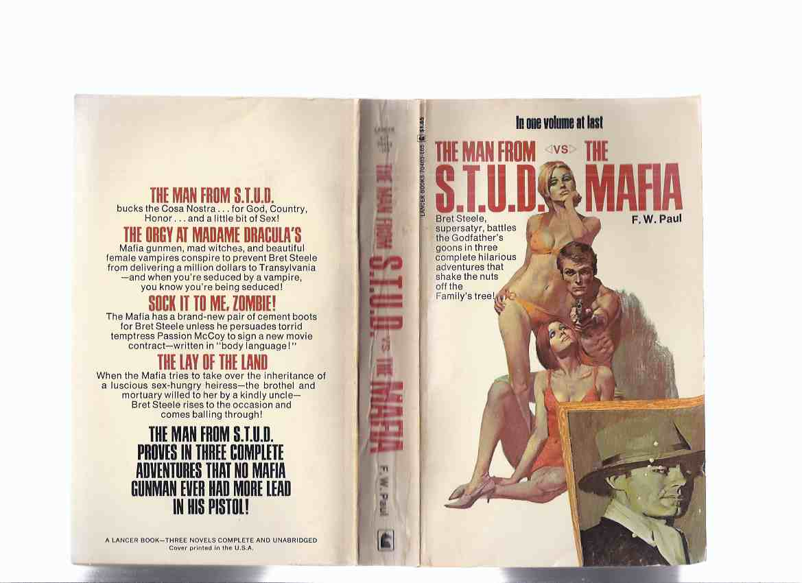 Image for Bret Steele:  The Man from S.T.U.D. ( STUD ) vs. The Mafia -by F W Paul ( omnibus edition that contains: The Orgy at Madame Dracula's; Sock it to Me Zombie; The Lay of the Land )( STUD = Special Territories and Unique Development  )