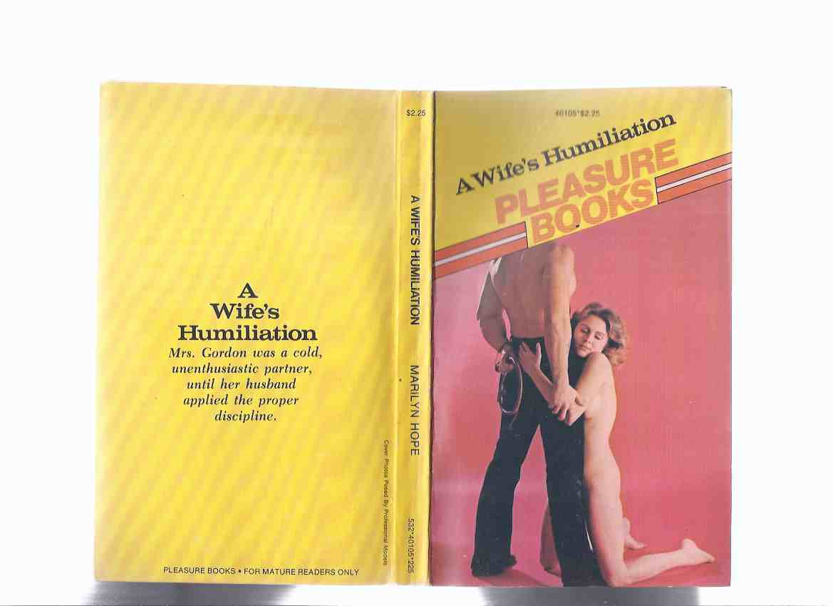 Image for A Wife's Humiliation -by Marilyn Hope -a Pleasure Book ( Bondage / Domination )( Sex Slave fiction )( Erotica )