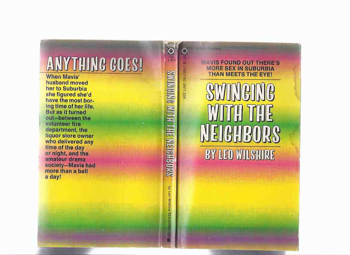 Image for Swinging with the Neighbors -by Leo Wilshire / A Beeline Book ( Bee Line )( Erotica )