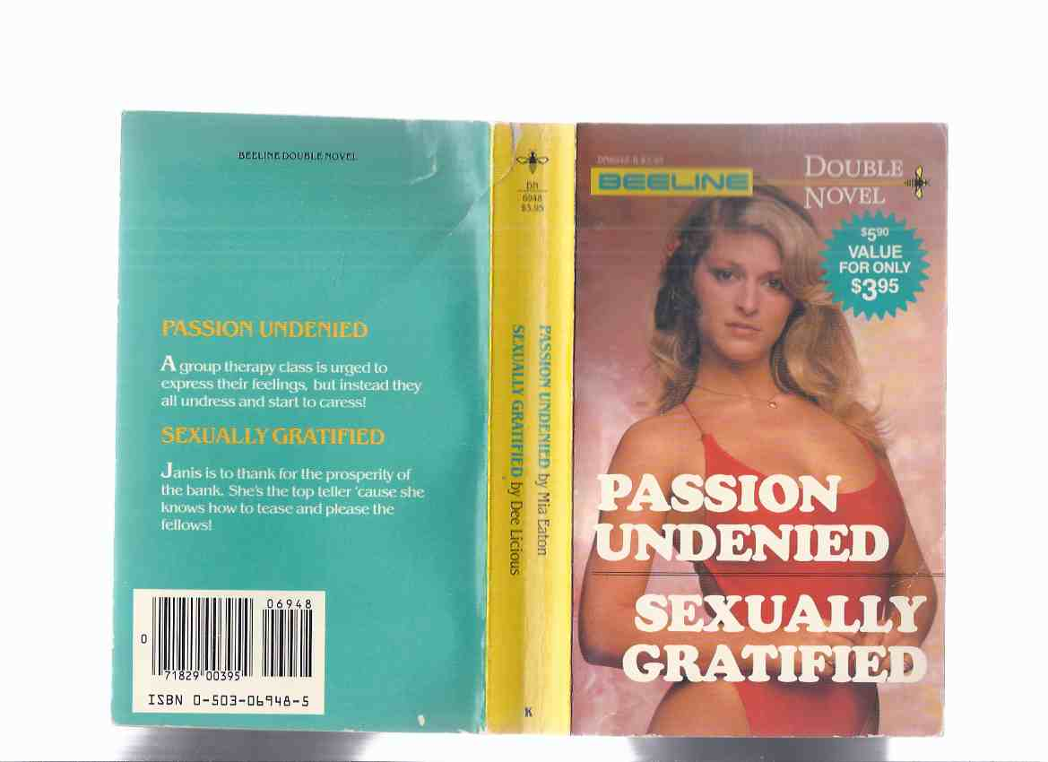 Image for Passion Undenied ---by Mia Eaton ---with Sexually Gratified ---by Dee Licious / A Beeline Double Book ( Bee Line )( Erotica )