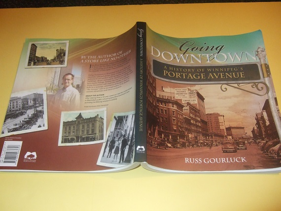 Image for Going Downtown:  A History of Winnipeg's Portage Avenue -by Russ Gourluck -a Signed Copy  ( Portage and Main, Winnipeg / Manitoba Local History )