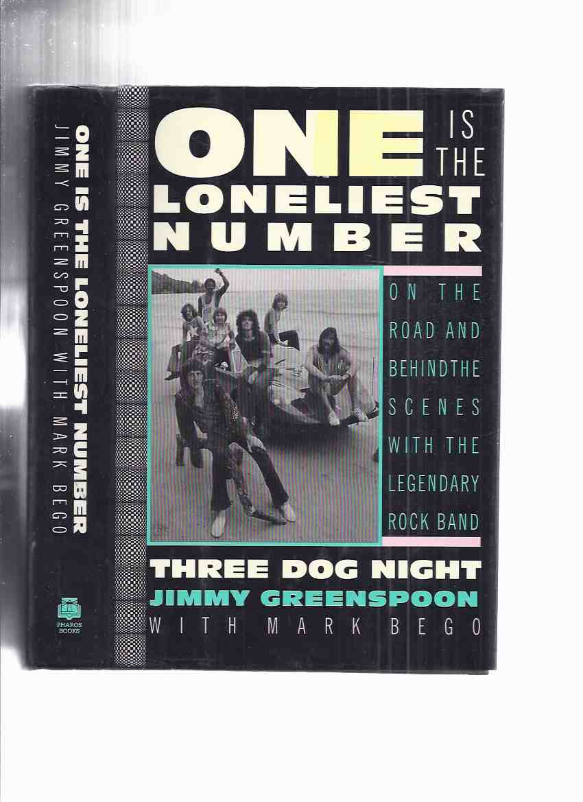 Image for One is the Loneliest Number:  On the Road and Behind the Scenes with the Legendary Rock Band Three Dog Night -by Jimmy Greenspoon ( 3 )(includes a Discography )