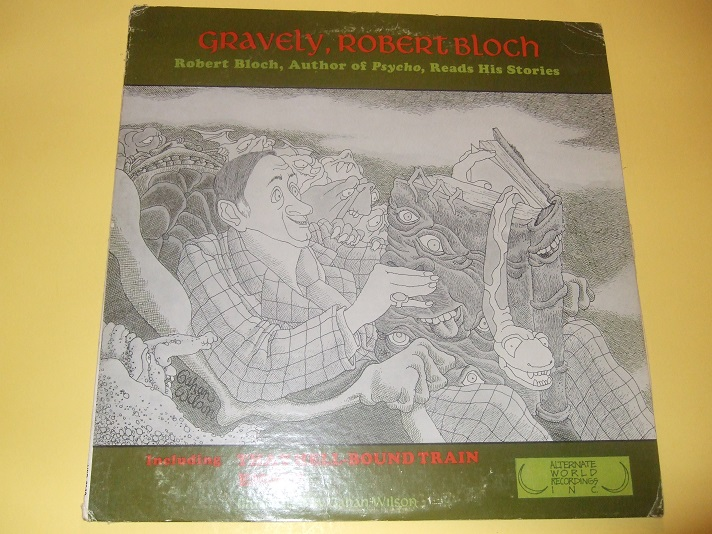 Image for Gravely, Robert Bloch:  Robert Bloch, Author of Psycho Reads His Stories Including That Hell-Bound Train / Enoch / Gahan Wilson Cover Art ( 33 1/3 LP / Record album )