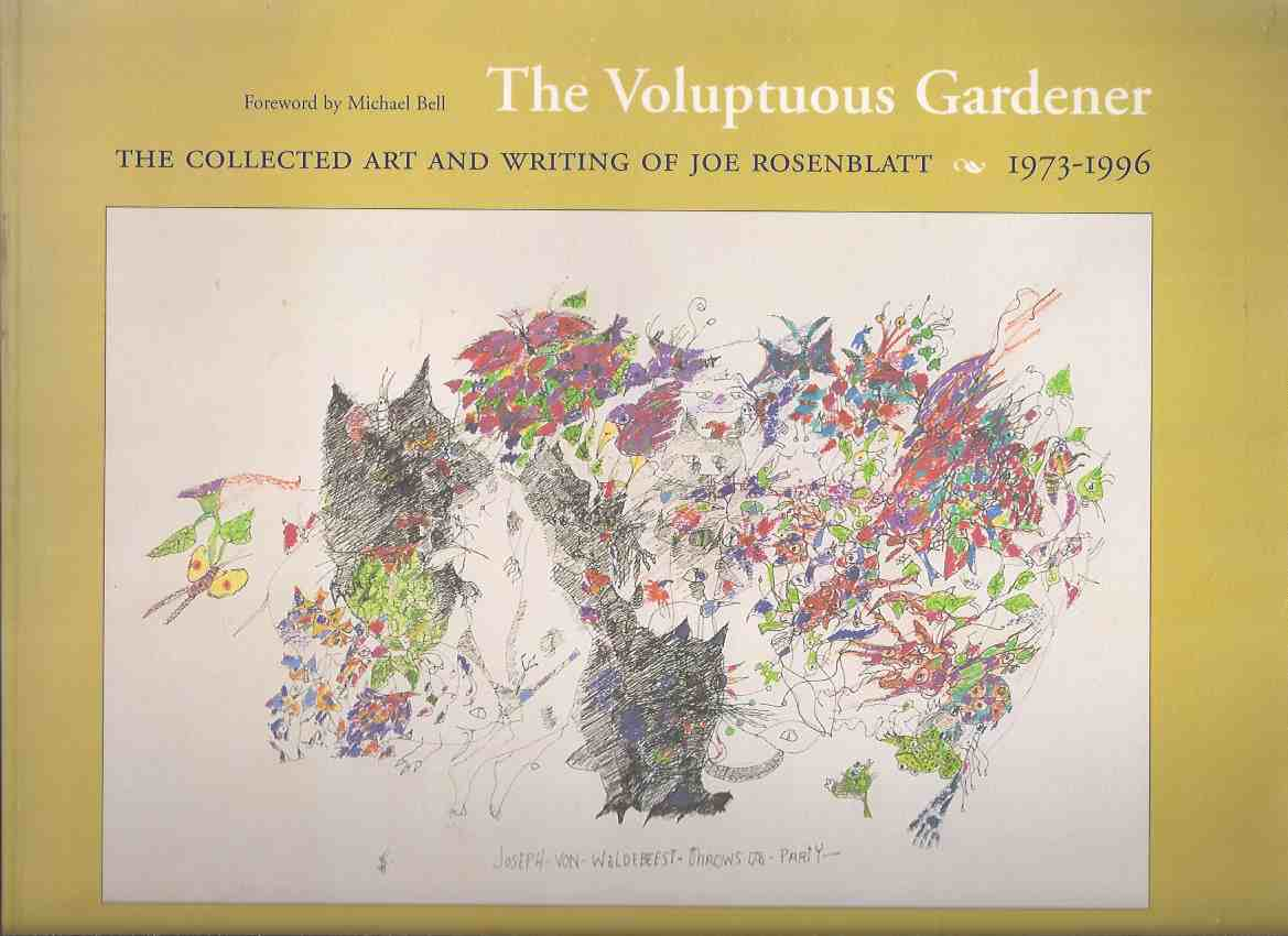 Image for The Voluptuous Garden:  The Collected Art and Writing of Joe Rosenblatt 1973 - 1996 -a Signed Copy ( Poetry - Poems / Prose )