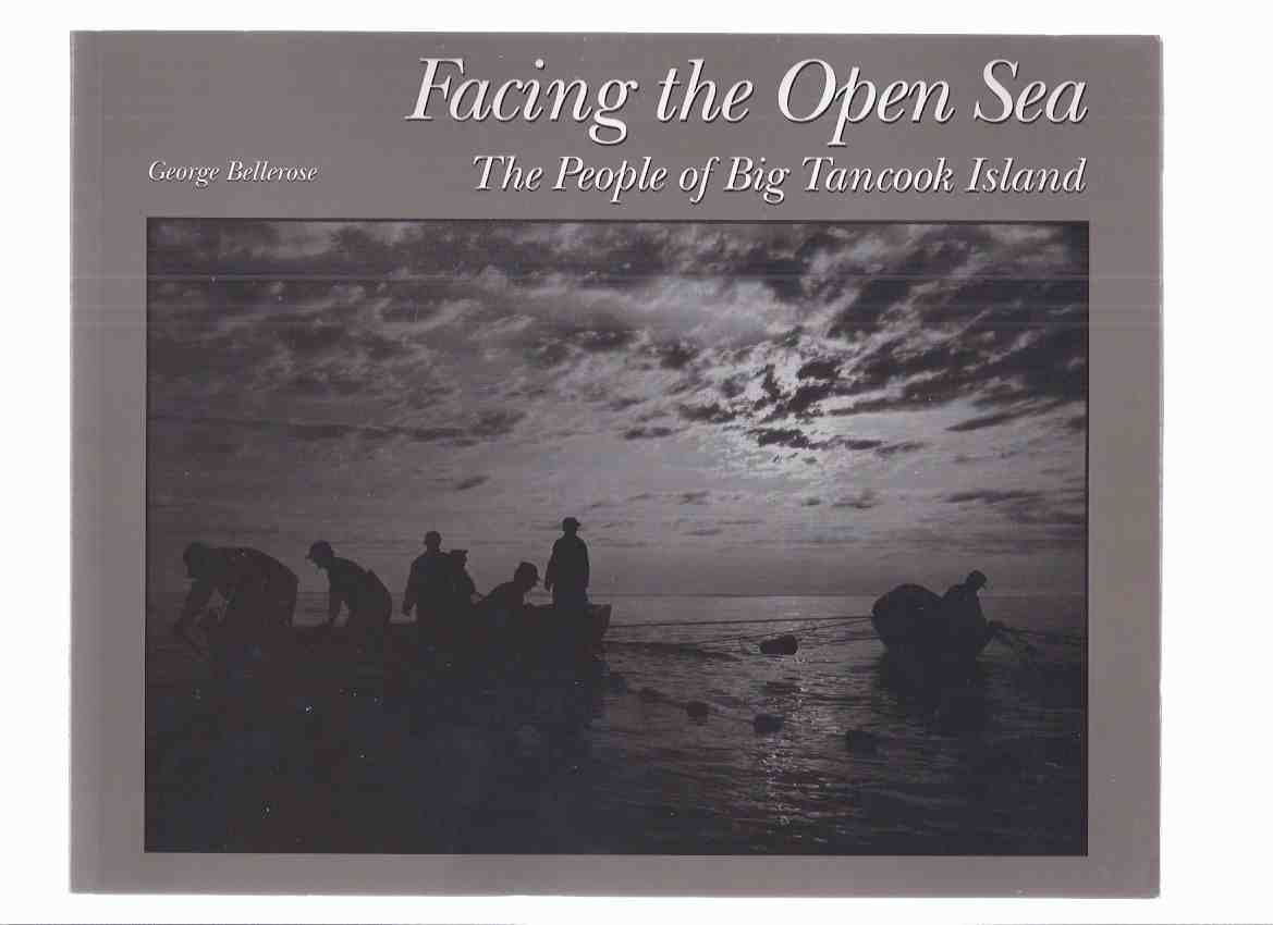 Image for Facing the Open Sea:  The People of Big Tancook Island -by George Bellerose -a Signed Copy / Nimbus Publishing ( Nova Scotia / NS / Local History )
