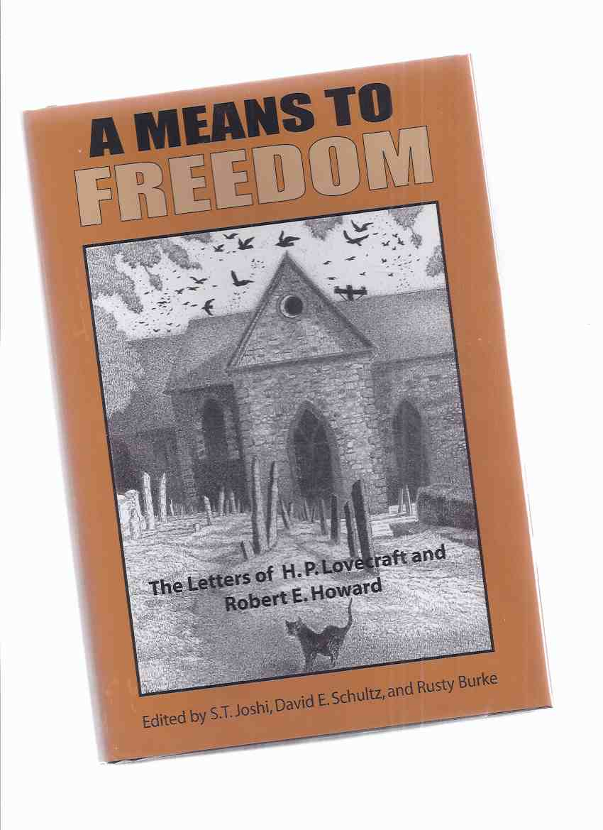 Image for A Means to Freedom:  The Letters of H P Lovecraft and Robert E Howard - Volume 1 - 1930 to 1932 ---vol. 2 - 1933 to 1936 --- Two Books ( Howard Phillips / REH / Ervin )