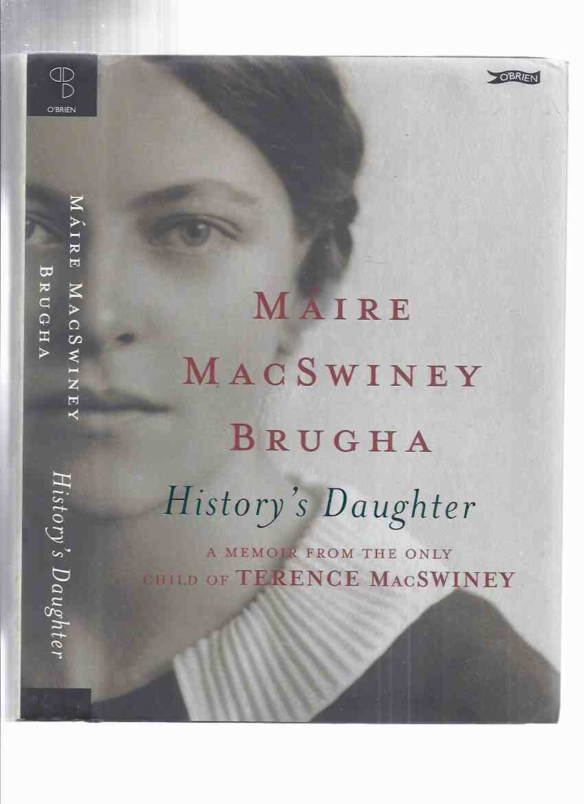 Image for History's Daughter: A Memoir from the Only Child of Terence Macswiney ---by  Máire MacSwiney Brugha,  a Signed Copy