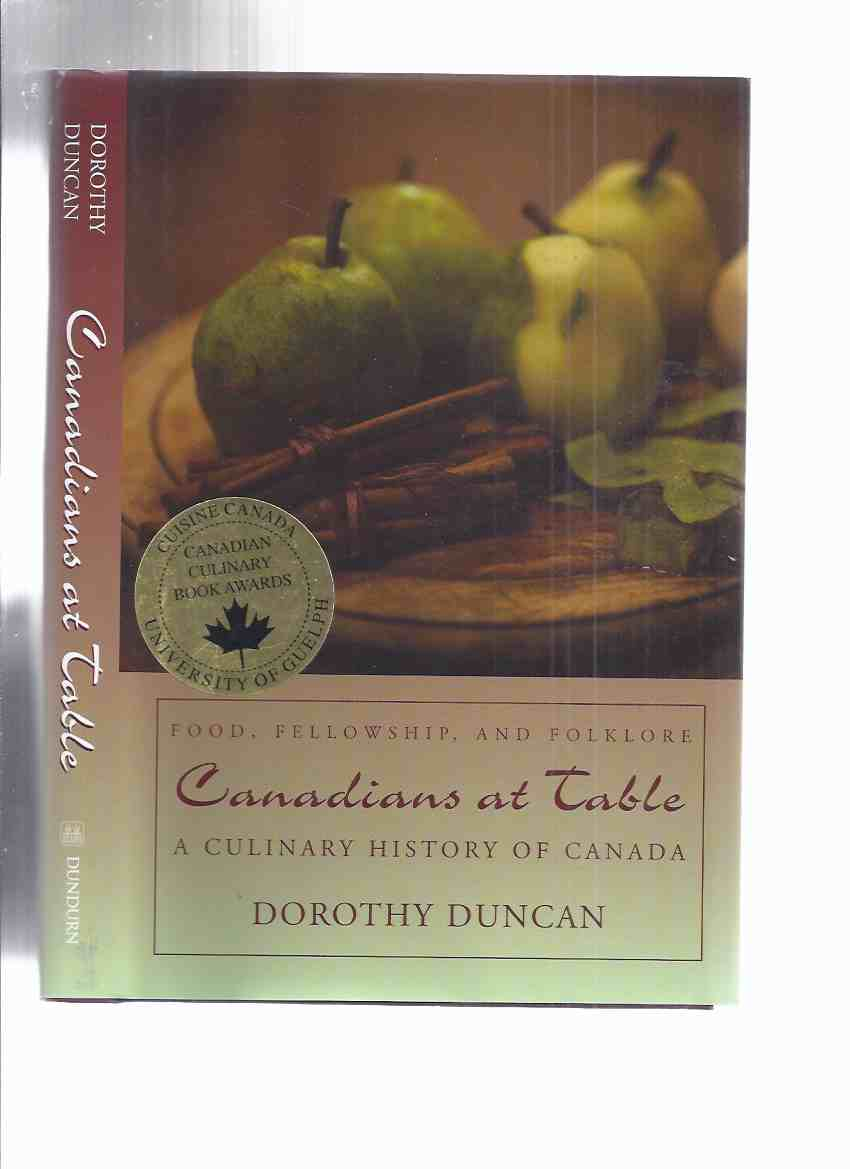 Image for Canadians at Table:  A Culinary History of Canada:  Food, Fellowship and Folklore -by Dorothy Duncan -a Signed Copy