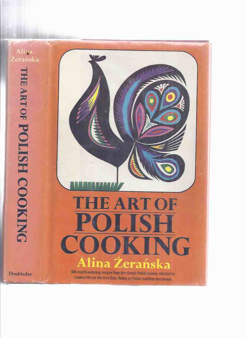 Image for The Art of Polish Cooking: 500 mouth Watering Recipes from the Classic Polish Cuisine Adapted to Modern Life [with] Notes on Polish Tradition and Menus ( Cook Book / Cookbook )( Poland _