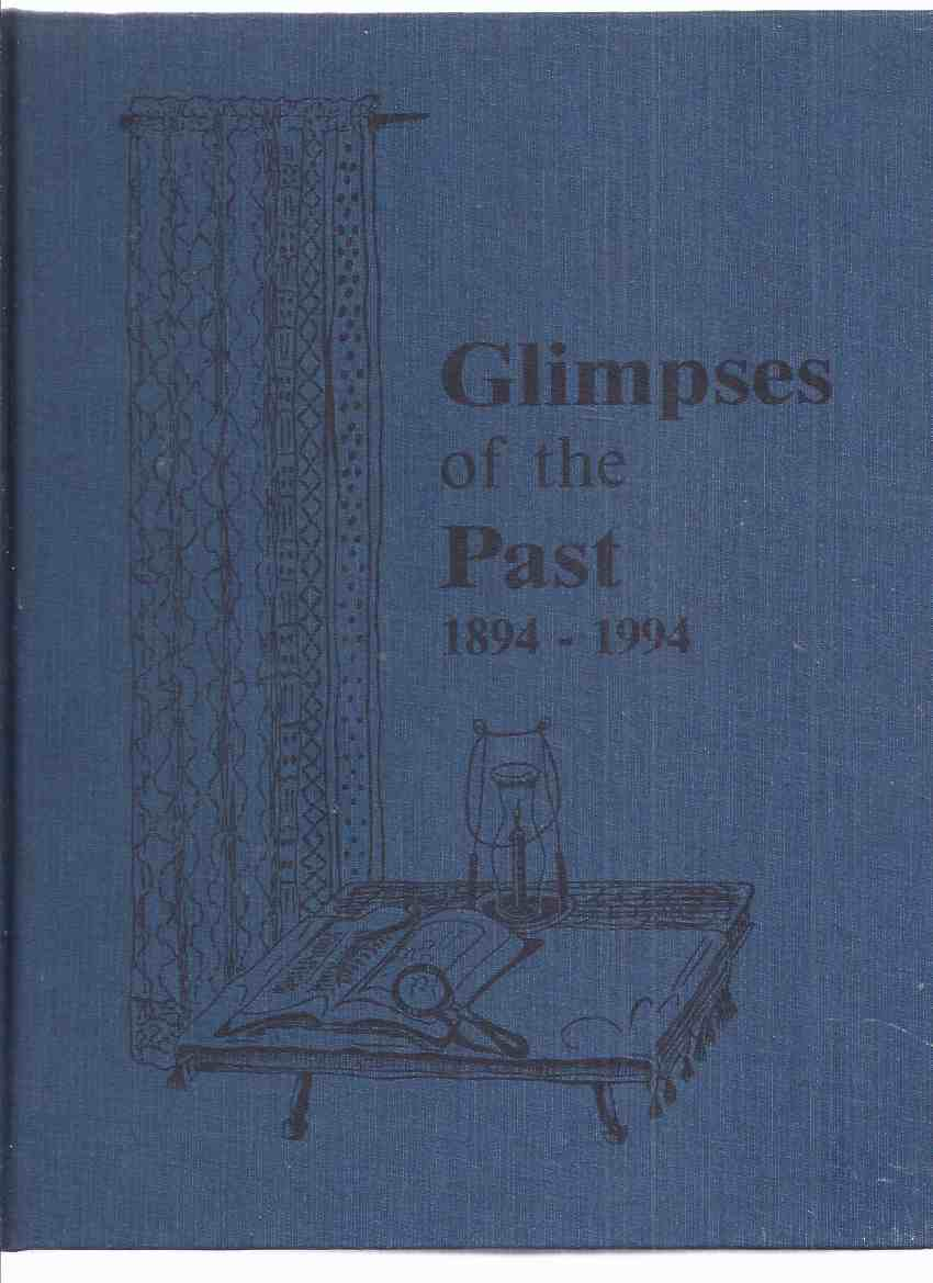 Image for Glimpses of the Past, 1894 - 1994 / Hainstock Centennial History Book Association ( Alberta ( AB ) Local History -inc. Olds, Ennerdale, Berrydale, Waterside, Innis Lake Areas )( 100 Years )