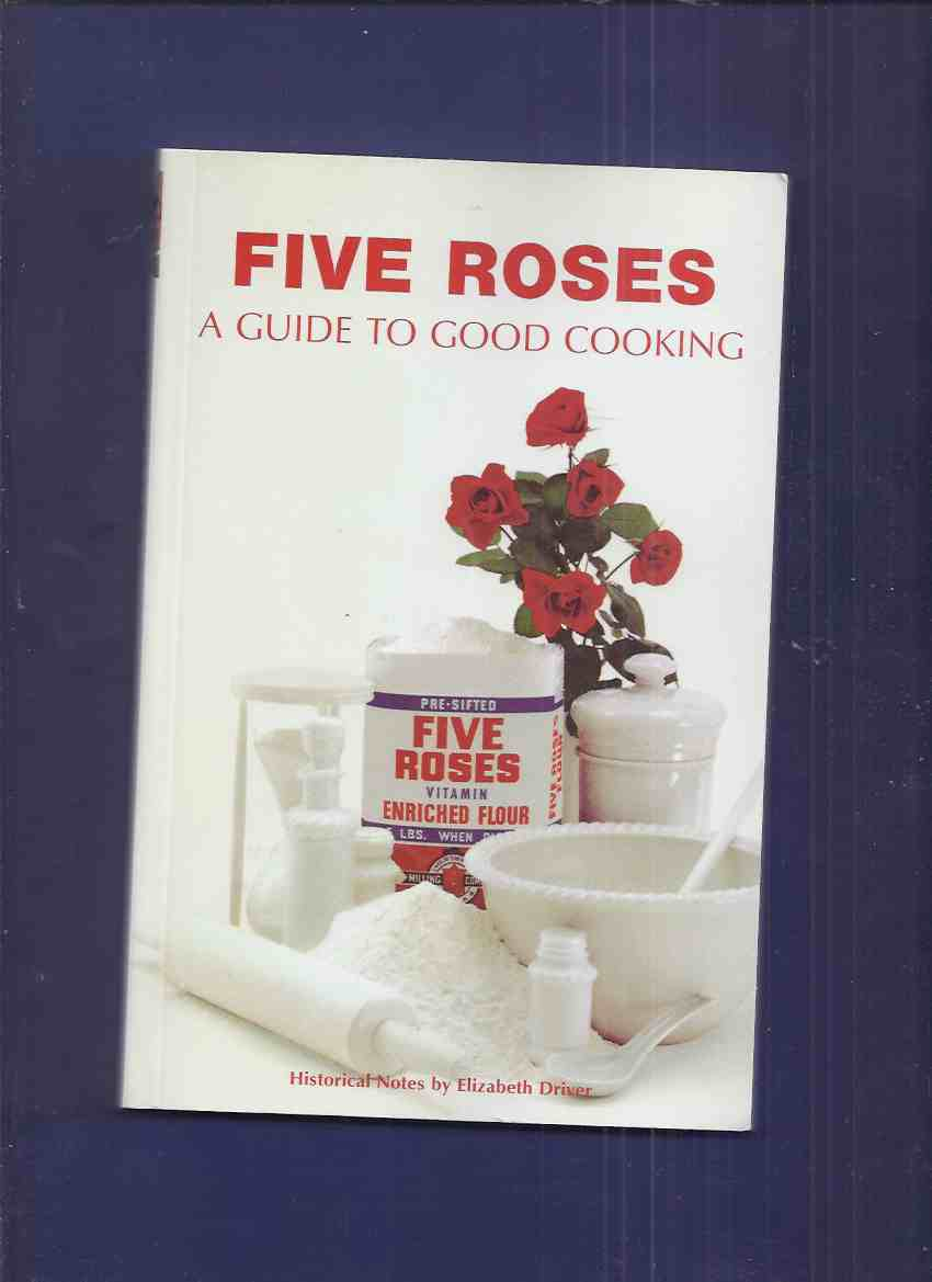 Image for A Guide to Good Cooking - Five Roses Flour / Lake of the Woods Milling Company / Classic Canadian Cookbook Series ( Facsimile of the 1967 Centennial Edition )( Recipes / Cookbook )