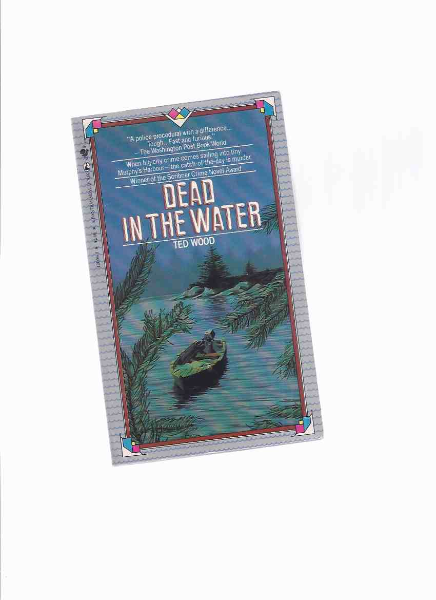Image for Dead in the Water, Book 1 of the Reid Bennett mystery Series -by Ted Wood -a Signed Copy ( Volume One )