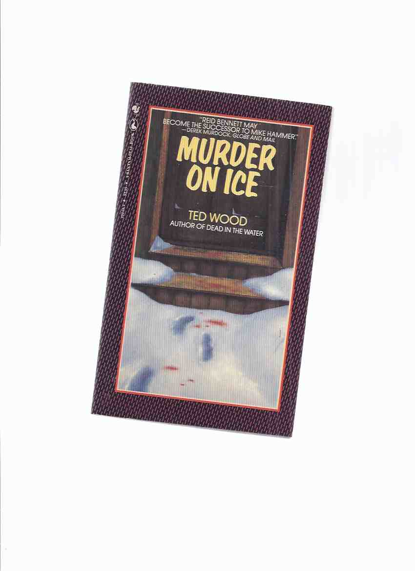 Image for Murder on Ice, Book 2 of the Reid Bennett mystery Series -by Ted Wood -a Signed Copy ( Volume Two )